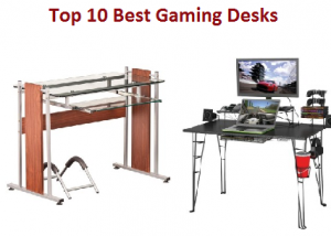 Top 10 Best Gaming Desks