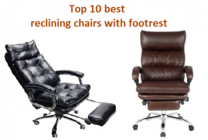 Top 10 best reclining chairs with footrest
