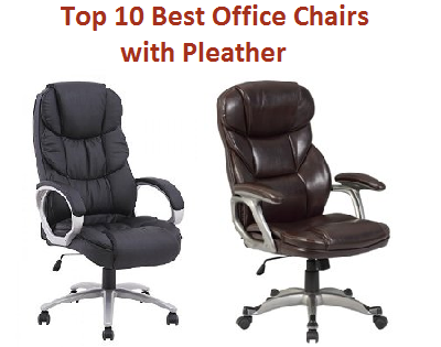 Top 10 Best Office Chairs With Pleather In 2020